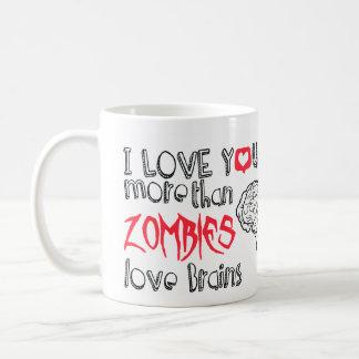I love you more than Zombies love Brains Coffee Mug