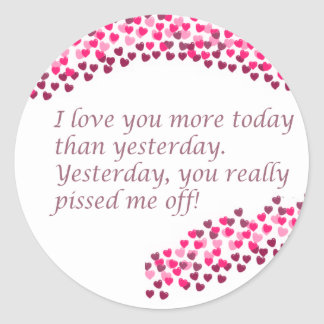 I Love You More Today Round Sticker