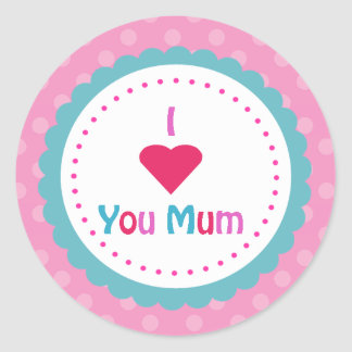 I love you mum classic round sticker