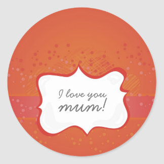 'I love you mum!' on red little dots Classic Round Sticker