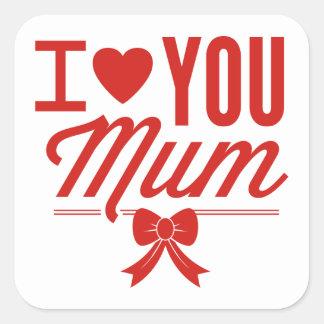 I Love You Mum Square Sticker