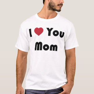 I Love You Mum T-Shirt