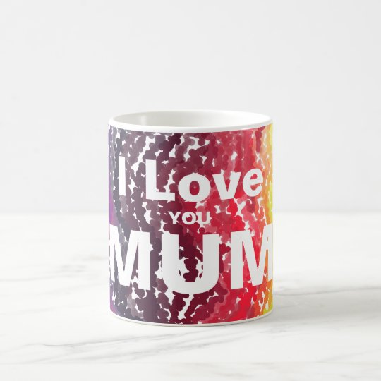 I love you mum white text on muilt-colored
