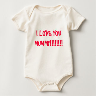 I LOVE YOU MUMMY!!!!!!!! BABY BODYSUIT