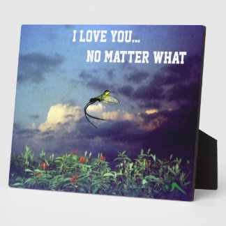 I Love You No Matter What plaque
