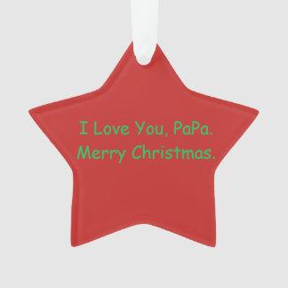 'I Love You, PaPa. Merry Christmas' Ornament