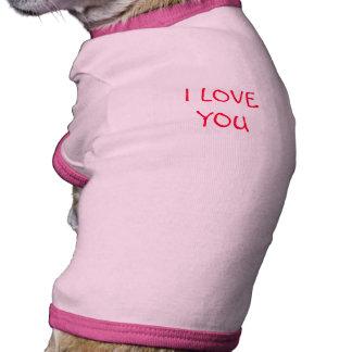 I LOVE YOU PET TSHIRT
