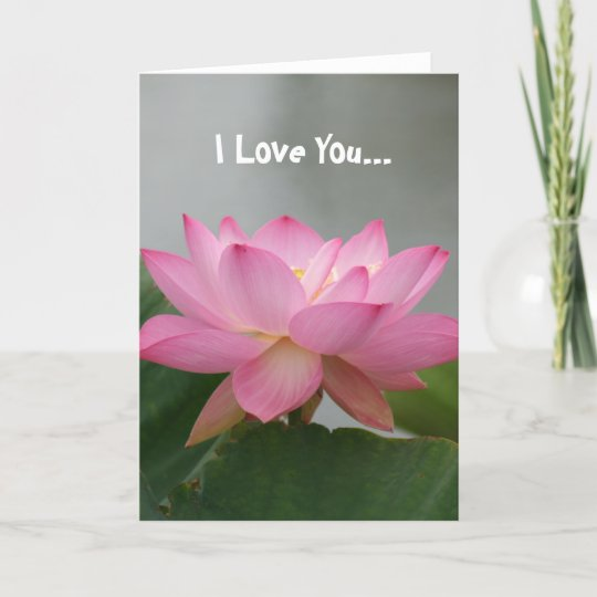 I Love You Pink Lotus Flower Card Zazzlecouk