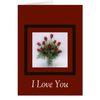 I Love You Red Roses Bouquet Greeting Card