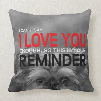 I Love You Reminder Brussels Griffon Puppy Pillow