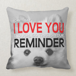 I Love You Reminder Pomeranian Pillow