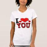 I Love You Shirt