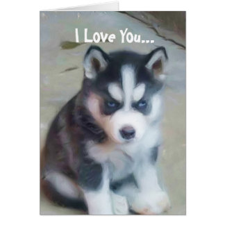I Love You Siberian Husky Puppy Greeting Cards
