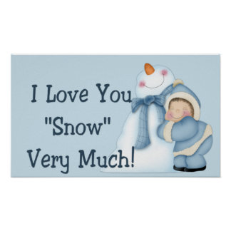 """I Love You """"Snow"""" Very Much! - Winter Print/Poster Poster"""