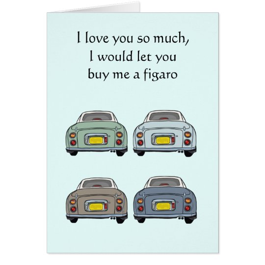 i love you so much nissan figaro valentine 39 s card zazzle. Black Bedroom Furniture Sets. Home Design Ideas