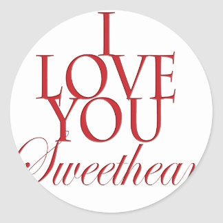 I love you sweetheart round sticker