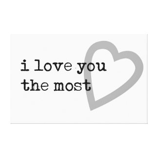 i love you the most modern heart stretched canvas prints
