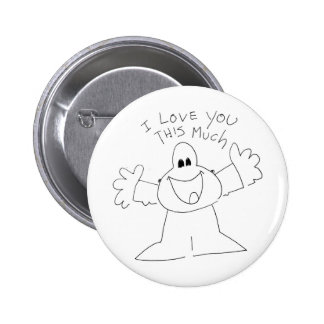I love you this much! 6 cm round badge