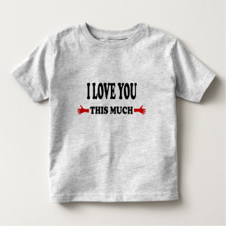 I love you this Much Open Arms Toddler T-Shirt
