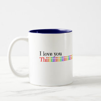 I Love You This Much Two-Tone Coffee Mug