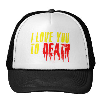 I Love You To Death Mesh Hat