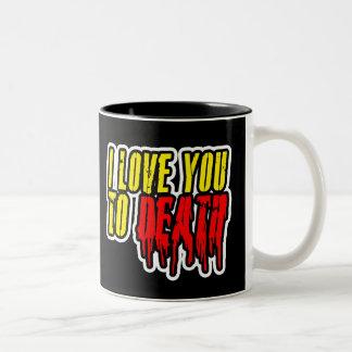 I Love You To Death Mug