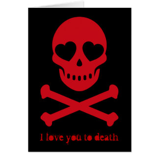 I Love You to Death Skull Cards