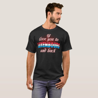 I Love You To Luxembourg And Back Country Tshirt