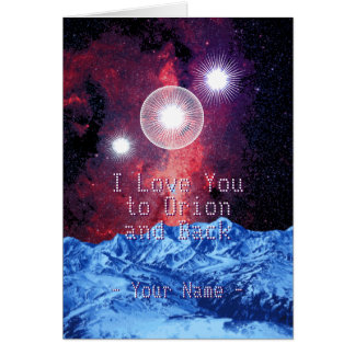 I Love You to Orion and Back with Your Name Space Greeting Card