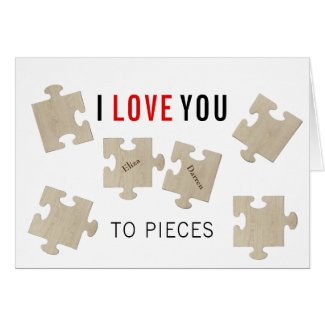 I LOVE YOU TO PIECES | GREETING CARD