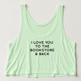 I LOVE YOU TO THE BOOKSTORE TANK TOP