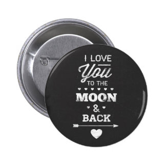 I Love You To The Moon And Back 6 Cm Round Badge