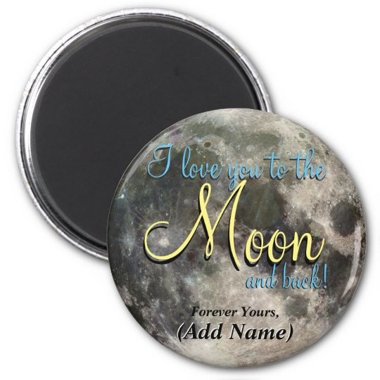 I Love You to the Moon and Back 6 Cm Round Magnet