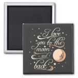 I Love You To The Moon And Back Black Square Magnet