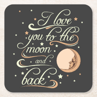 I Love You To The Moon And Back Black Square Paper Coaster