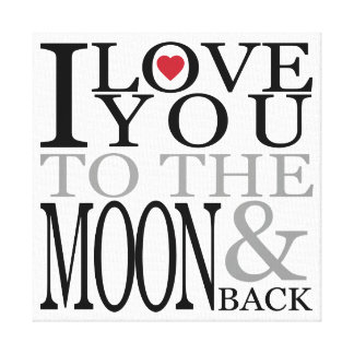 I Love You To The Moon And Back Canvas Prints