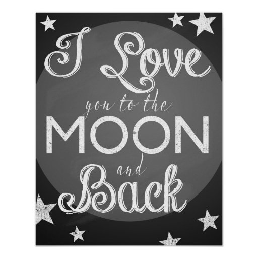 I love you to the moon and back chalkboard poster