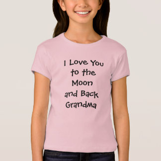 """I Love You to the Moon and Back Grandma"" T Shirt"