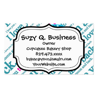 I Love You to the Moon and Back Mothers Day Gifts Pack Of Standard Business Cards