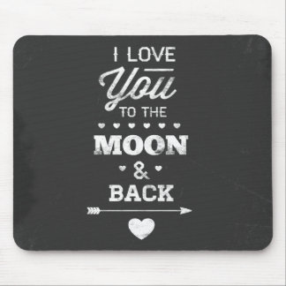 I Love You To The Moon And Back Mouse Mat