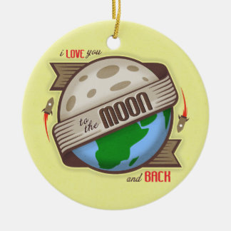 I Love You To The Moon And Back - Ornament