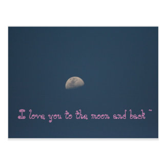 I love you to the moon and back ~ postcard