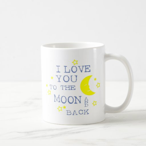 I Love You to the Moon and Back Quote - Blue Mug