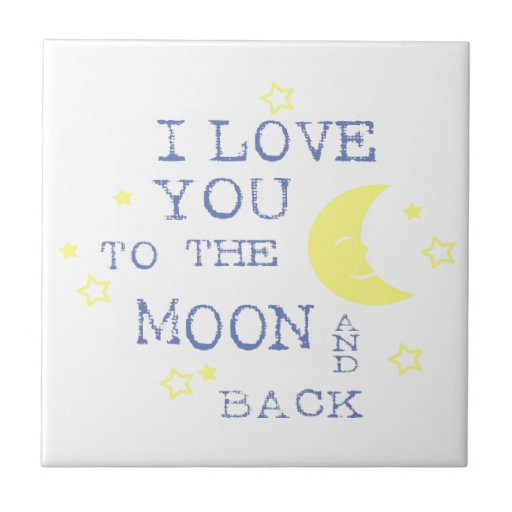I Love You to the Moon and Back Quote - Blue Tiles