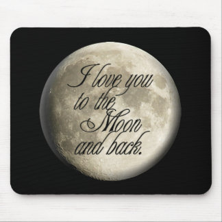 I Love You to the Moon and Back Realistic Lunar Mouse Mat