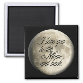 I Love You to the Moon and Back Realistic Lunar Square Magnet