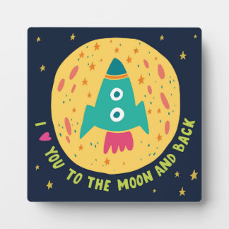 I Love You To The Moon And Back Rocketship Plaque