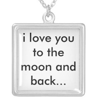 i love you to the moon and back... silver plated necklace