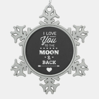 I Love You To The Moon And Back Snowflake Pewter Christmas Ornament