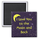 I Love You to the Moon and Back Square Magnet